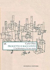 Progetto e racconto L'architettura e le sue storie