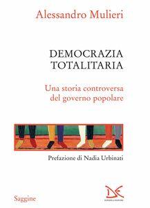 Democrazia totalitaria Una storia controversa del governo popolare