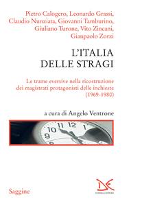 L'Italia delle stragi Le trame eversive nella ricostruzione dei magistrati protagonisti delle inchieste (1969-1980)