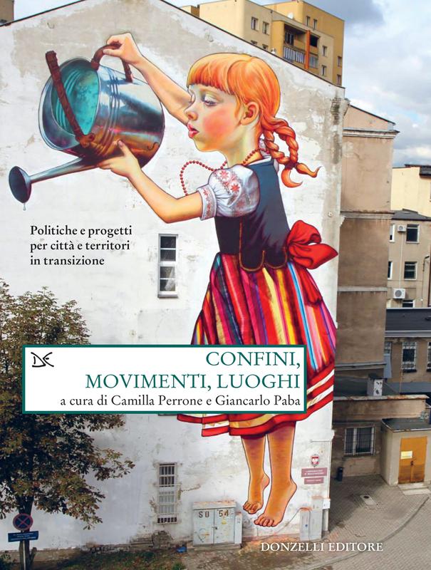 Confini, movimenti, luoghi Politiche e progetti per città e territori