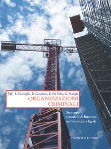 Organizzazioni criminali Strategie e modelli di business nell'economia legale