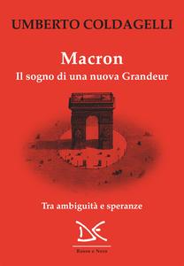 Macron Il sogno di una nuova Grandeur
