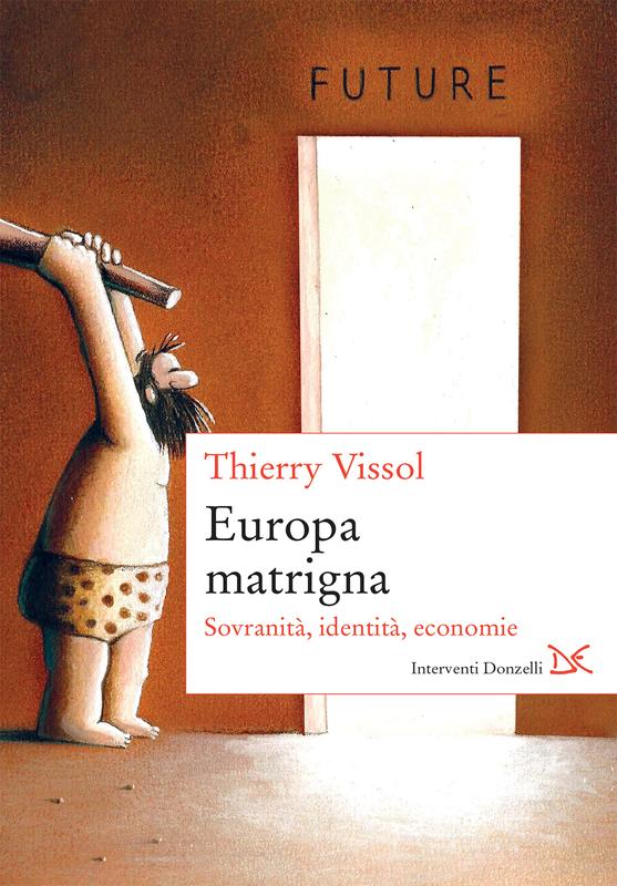 Europa matrigna Sovranità, identità, economie