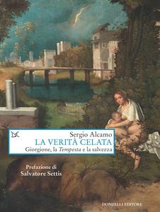 La verità celata Giorgione, la Tempesta e la salvezza