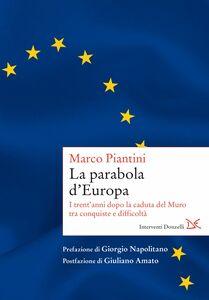 La parabola d'Europa I trent'anni dopo la caduta del Muro tra conquiste e difficoltà