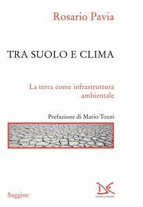 Tra suolo e clima La terra come infrastruttura ambientale