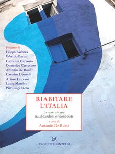 Riabitare l'Italia Le aree interne tra abbandoni e riconquiste