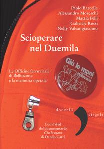 Scioperare nel Duemila Le Officine ferroviarie di Bellinzona e la memoria operaia