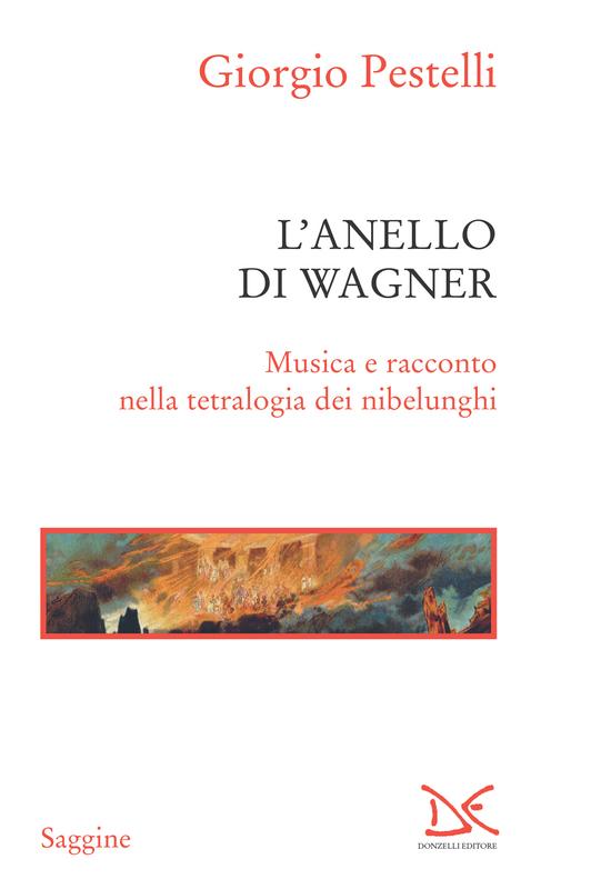 L'anello di Wagner Musica e racconto nella tetralogia dei nibelunghi
