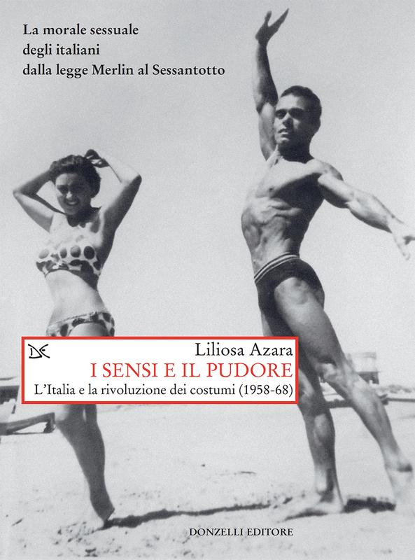 I sensi e il pudore L'Italia e la rivoluzione dei costumi (1958-68)