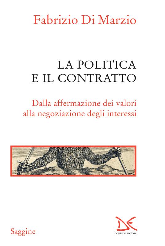 La politica e il contratto Dalla affermazione dei valori alla negoziazione degli interessi