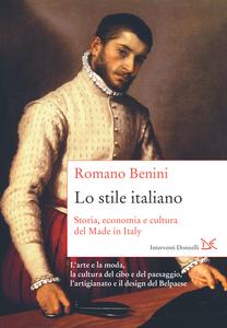 Lo stile italiano Storia, economia e cultura del Made in Italy