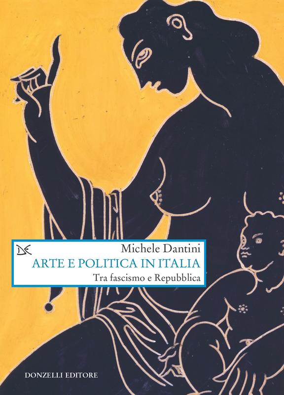 Arte e politica in Italia Tra fascismo e Repubblica