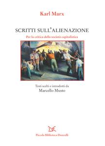 Scritti sull'alienazione Per la critica della società capitalistica