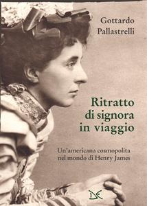Ritratto di signora in viaggio Un'americana cosmopolita nel mondo di Henry James