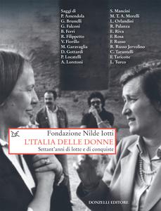 L'Italia delle donne Settant'anni di lotte e di conquiste