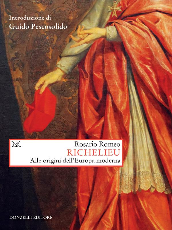Richelieu Alle origini dell'Europa moderna
