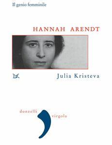Hannah Arendt Il genio femminile