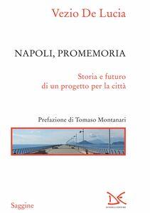Napoli, promemoria Storia e futuro di un progetto per la città