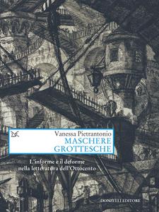 Maschere grottesche L'informe e il deforme nella letteratura dell'Ottocento