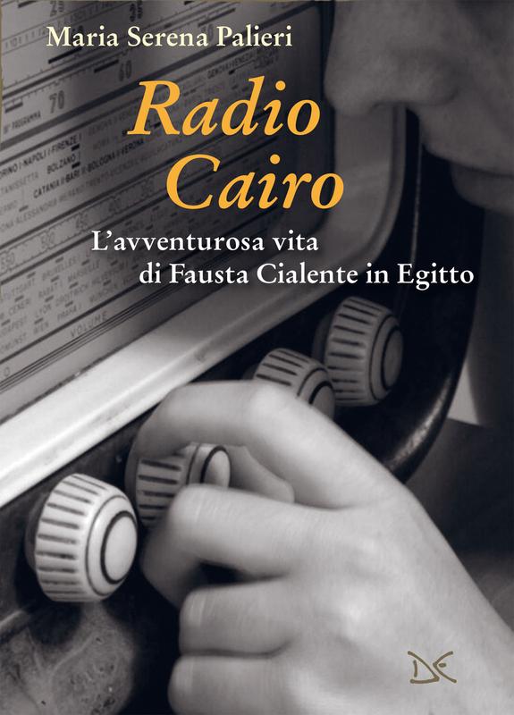 Radio Cairo L'avventurosa vita di Fausta Cialente in Egitto