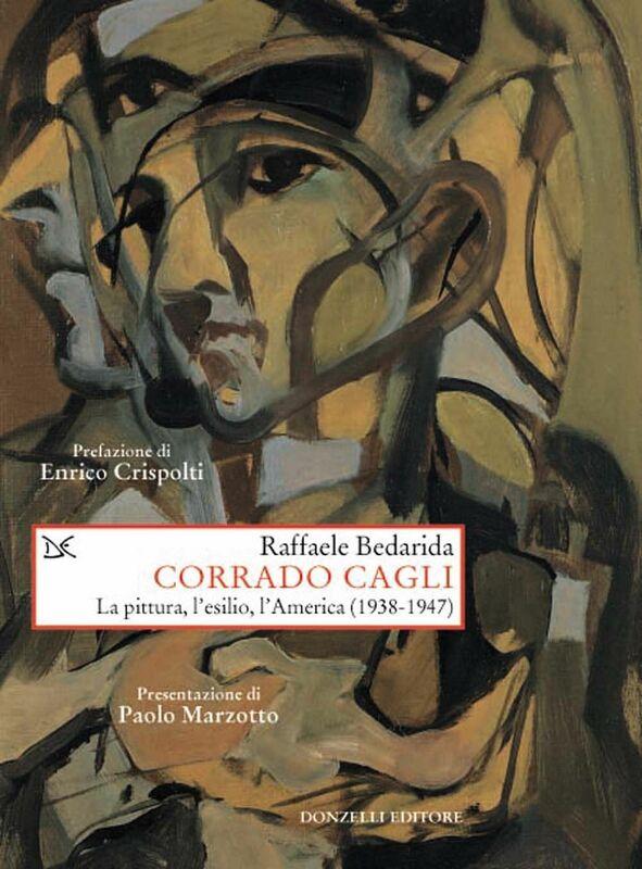 Corrado Cagli La pittura, l'esilio, l'America (1938-1947)