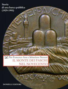 Il Monte dei Paschi nel Novecento Storia di una banca pubblica (1929-1995)