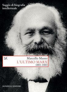 L'ultimo Marx 1881-1883. Saggio di biografia intellettuale
