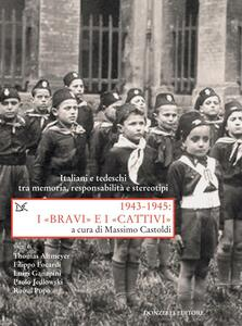 1943-1945: I «BRAVI» e I «CATTIVI» Italiani e tedeschi tra memoria, responsabilità e stereotipi