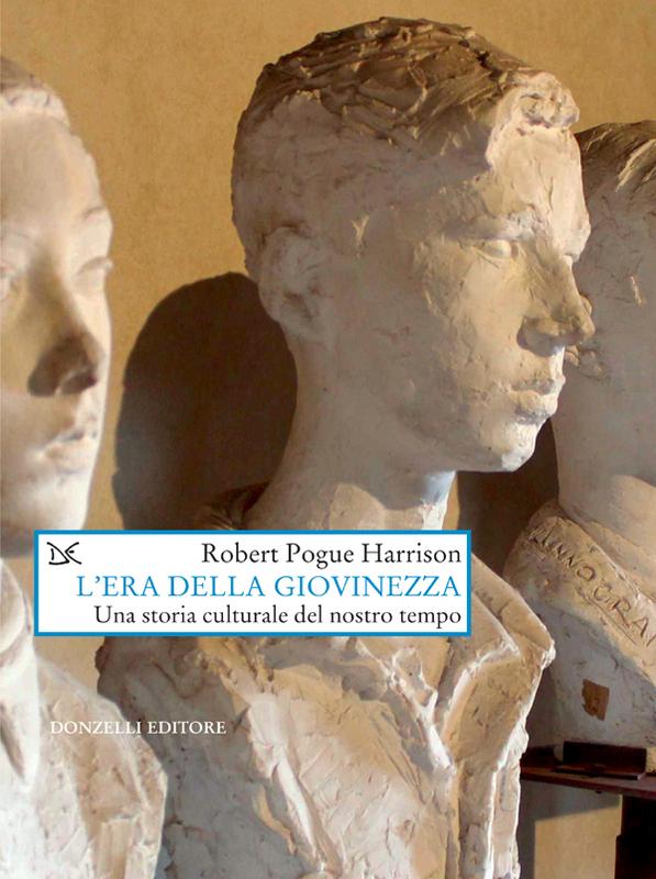 L'era della giovinezza Una storia culturale del nostro tempo