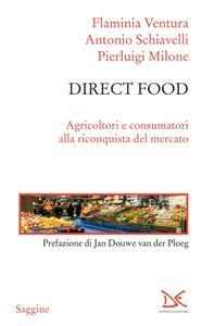 Direct food Agricoltori e consumatori alla riconquista del mercato