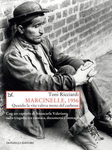 Marcinelle, 1956 Quando la vita valeva meno del carbone