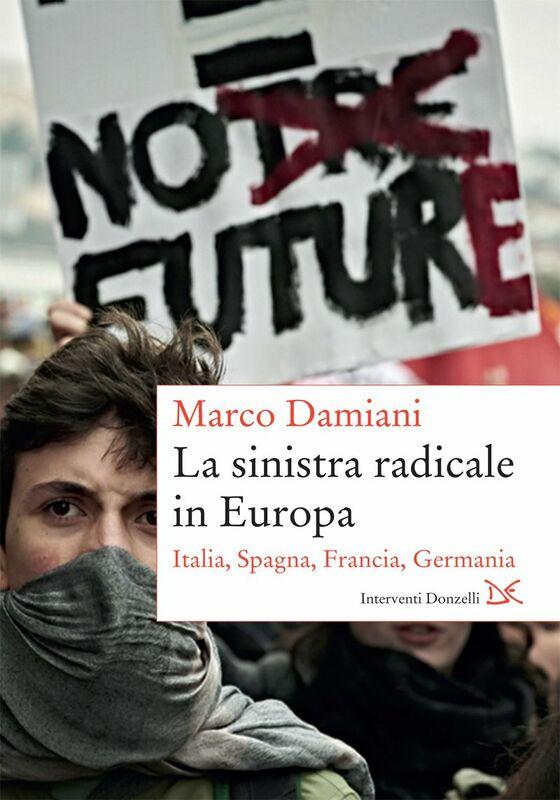 La sinistra radicale in Europa Italia, Spagna, Francia, Germania
