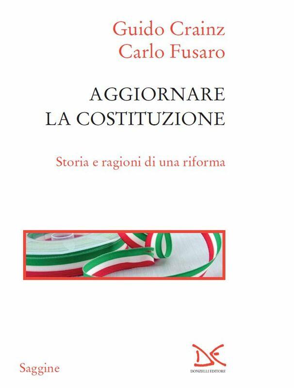 Aggiornare la Costituzione Storia e ragioni di una riforma