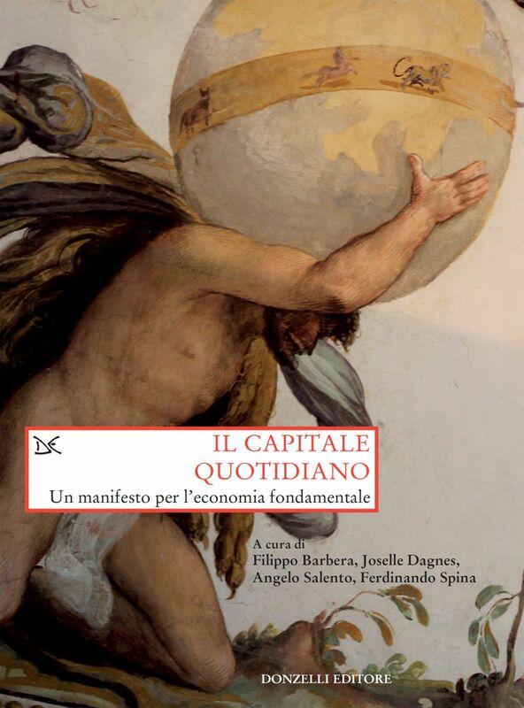 Il capitale quotidiano Un manifesto per l'economia fondamentale