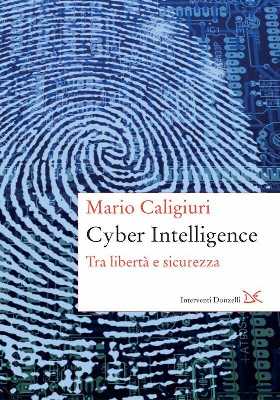 Cyber Intelligence Tra libertà e sicurezza