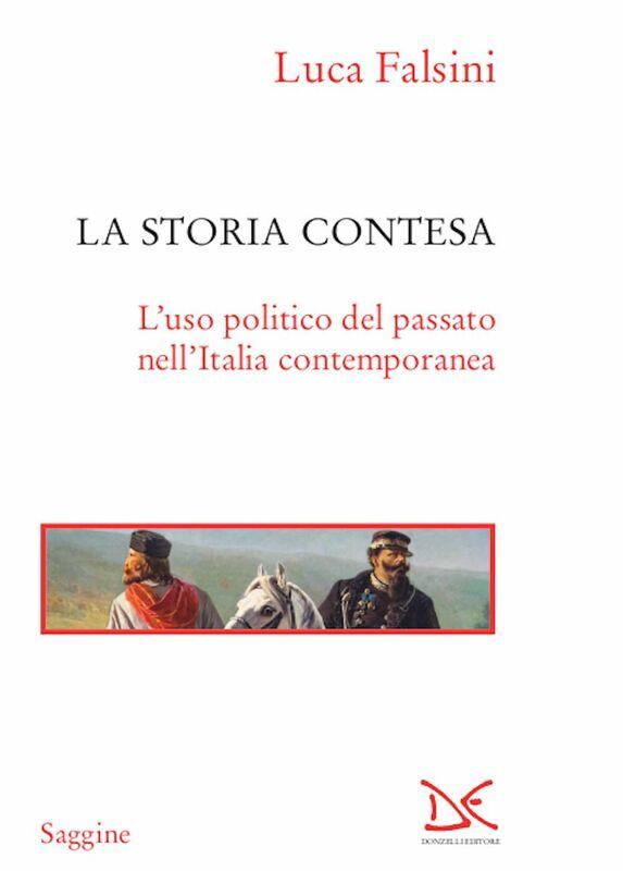 La storia contesa L'uso politico del passato nell'Italia contemporanea
