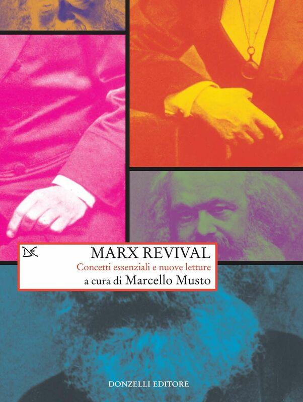 Marx revival Concetti essenziali e nuove letture