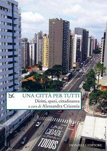 Una città per tutti Diritti, spazi, cittadinanza