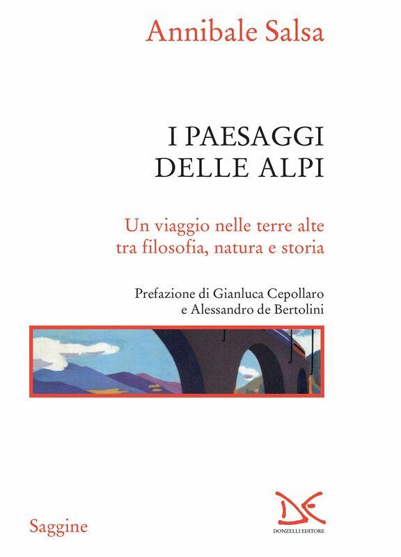 I paesaggi delle Alpi Un viaggio nelle terre alte tra filosofia, natura e storia