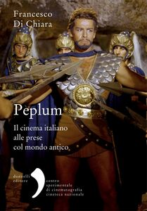 Peplum Il cinema italiano alle prese col mondo antico