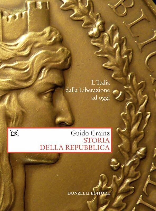 Storia della Repubblica L'Italia dalla Liberazione ad oggi