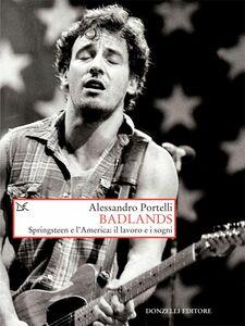 Badlands Springsteen e l'America: il lavoro e i sogni