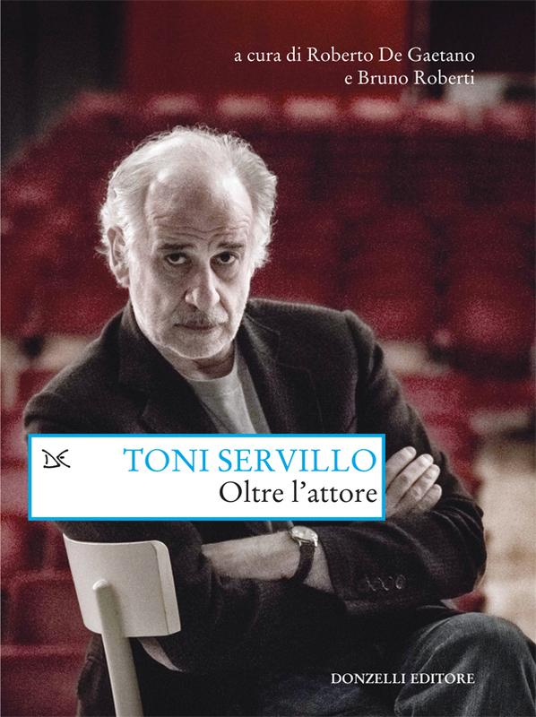 Toni Servillo. Oltre l'attore