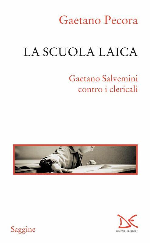 La scuola laica Gaetano Salvemini contro i clericali