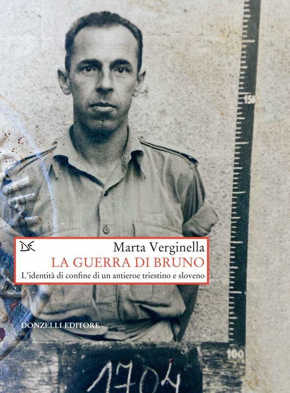 La guerra di Bruno L'dentità di confine di un antieroe triestino e sloveno