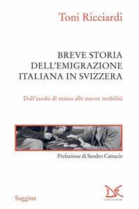 Breve storia dell'emigrazione italiana in Svizzera Dall'esodo di massa alle nuove mobilità