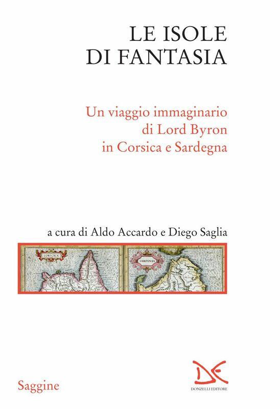 Le isole di fantasia Un viaggio immaginario di Lord Byron in Corsica e Sardegna