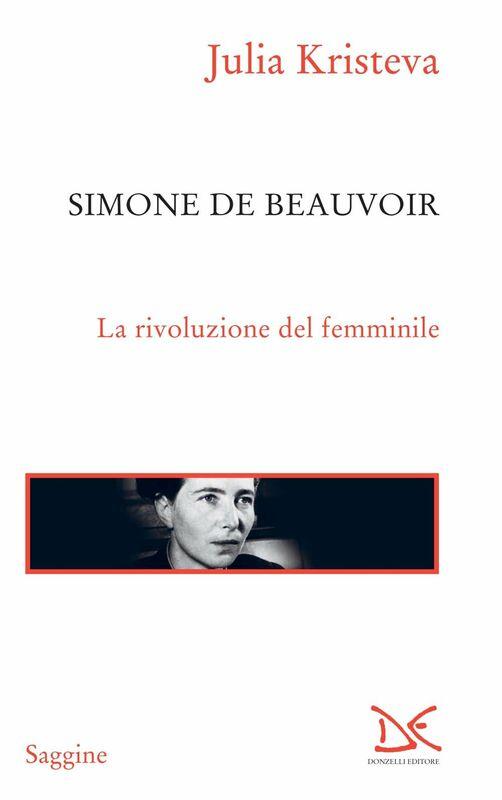 Simone de Beauvoir La rivoluzione del femminile