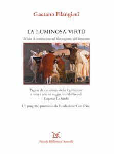 La luminosa virtù Un'idea di costituzione nel Mezzogiorno del Settecento